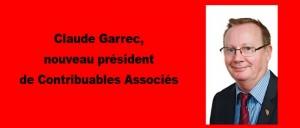 CLAUDE GARREC NOUVEAU PRESIDENT DE CONTRIBUABLES ASSOCIES