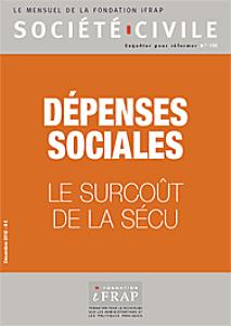 LA FONDATION iFRAP A DECIDE DE PASSER AU CRIBLE NOTRE MODELE SOCIAL DANS UN NUMERO DOUBLE