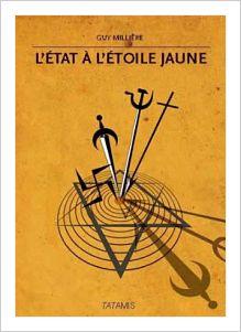 LIVRE: L'ETAT A L'ETOILE JAUNE de G.MILLIERE