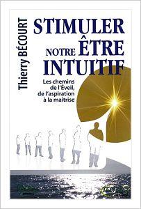 LIVRE: STIMULER NOTRE ETRE INTUITIF DE T.BECOURT