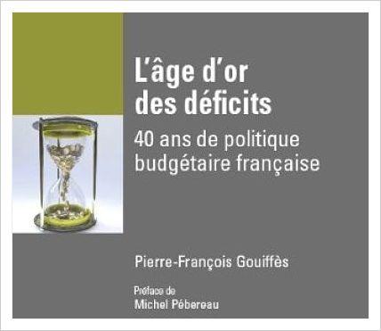 L'AGE D'OR DES DEFICITS-40 ans de POLITIQUE BUDGETAIRE Française