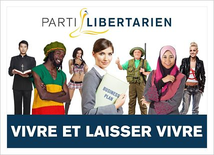 Le Parti Libertarien dévoile son affiche de campagne : Vivre et laisser vivre.