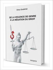 DE LA VIOLATION DU GENRE A LA NEGATION DU DROIT (AUTEUR DRIEU GODEFRIDI)