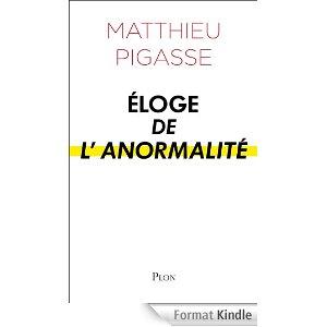 ELOGE DE L'ANORMALITE (Auteur M.PIGASSE)