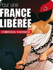 POUR UNE FRANCE LIBÉRÉE  DE CHRISTIAN VANNESTE