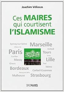 MOSQUEE: «CES MAIRES QUI COURTISENT L'ISLAMISME» J.VELIOCAS