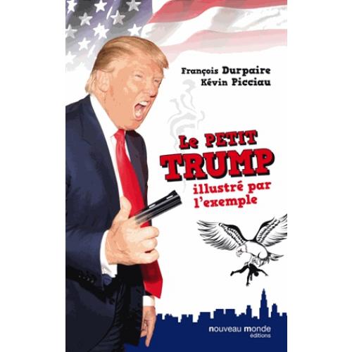 Le Petit Trump illustré par l'exemple François Durpaire, Kévin Picciau