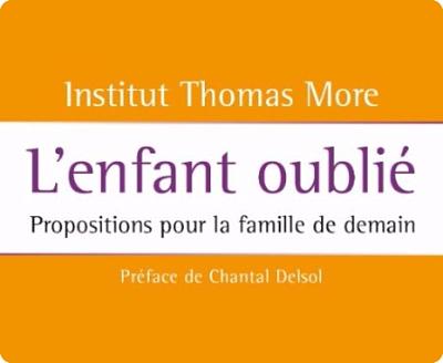 L'Institut Thomas More publie, aux éditions du Cerf, L'Enfant oublié.