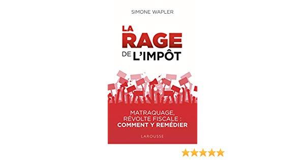 La Rage de l'impôt de Simone wapler